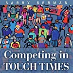 Competing in Tough Times | Barry Berman