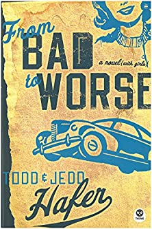 From Bad to Worse, A Novel with Girls