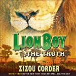 Lionboy: The Truth (       UNABRIDGED) by Zizou Corder Narrated by Simon Jones