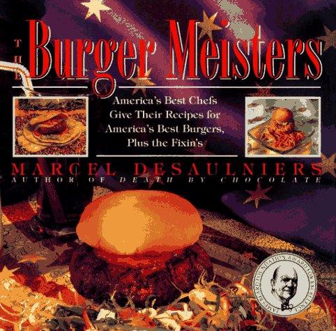 Burger Meisters, Marcel Desaulniers, Marcel Desaulmiers