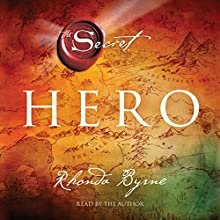 Hero: The Secret (       UNABRIDGED) by Rhonda Byrne Narrated by Rhonda Byrne