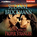 Love with the Proper Stranger: A Selection from UnstoppableA Selection from Unstoppable (       UNABRIDGED) by Suzanne Brockmann Narrated by Melanie Ewbank, Patrick Lawlor