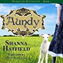 Aundy: Pendleton Petticoats, Volume 1 (       UNABRIDGED) by Shanna Hatfield Narrated by Don Sobczak