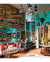English Eccentric - A celebration of imaginative, intriguing and truly stylish interiors