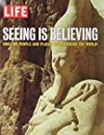 LIFE Seeing is Believing: Amazing Peo...