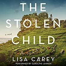 The Stolen Child: A Novel | Livre audio Auteur(s) : Lisa Carey Narrateur(s) : Caroline Lennon