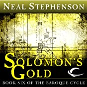 Solomons Gold: Book Six of The Baroque Cycle | Neal Stephenson