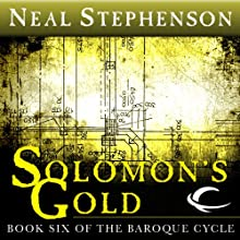 Solomon's Gold: Book Six of The Baroque Cycle (       UNABRIDGED) by Neal Stephenson Narrated by Simon Prebble, Kevin Pariseau, Neal Stephenson