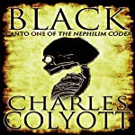 Black: Canto I of the Nephilim Codex | Charles Colyott
