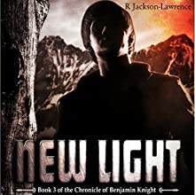 New Light: Book 3 of The Chronicle of Benjamin Knight (       UNABRIDGED) by R Jackson-Lawrence Narrated by Michael Ferraiuolo