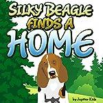 Silky Beagle Finds a Home |  Jupiter Kids