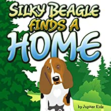 Silky Beagle Finds a Home (       UNABRIDGED) by Jupiter Kids Narrated by Keshia Ramseur