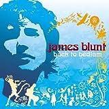 Back to Bedlam ~ James Blunt