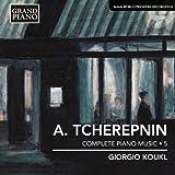Tcherepnin: Piano Music, Vol. 5