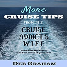 More Cruise Tips: From the Cruise Addict's Wife | Livre audio Auteur(s) : Deb Graham Narrateur(s) : Sandy Vernon