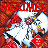 Pope on a Rope: Meatmen