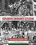 Explorers Emigrants Citizens: A Visual History of the Italian American Experience