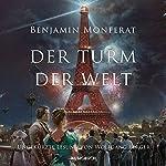 Der Turm der Welt | Benjamin Monferat