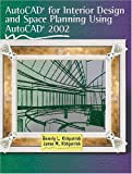 img - for AutoCAD for Interior Design and Space Planning Using AutoCAD 2002 book / textbook / text book