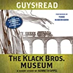Guys Read: The Klack Bros. Museum: A Short Story from Guys Read: Other Worlds | Kenneth Oppel