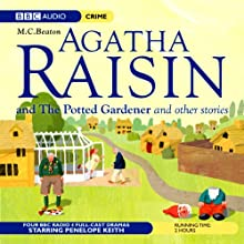 Agatha Raisin: Potted Gardener and The Walkers of Dembley (Dramatisation)  by M. C. Beaton Narrated by Penelope Keith