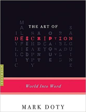 The Art of Description: World into Word (Art of...) written by Mark Doty