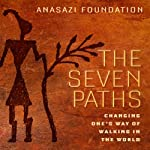 The Seven Paths: Changing One's Way of Walking in the World |  Anasazi Foundation