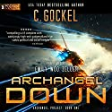 Archangel Down: Archangel Project, Book 1 Audiobook by C. Gockel Narrated by Emily Woo Zeller