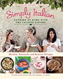 Simply Italian: Cooking at Home with the Chiappa Sisters