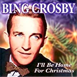 Bing Crosby I'll Be Home for Christmas (US Import)