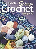 Big Book of Scrap Crochet Projects (1882138945) by Birches, House of White