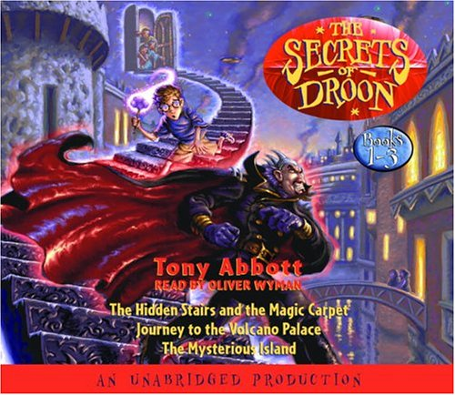 The Secrets of Droon: Volume 1: #1:The Hidden Stairs and the Magic Carpet; #2:Journey to the Volcano Palace; #3: The Mysterious Island