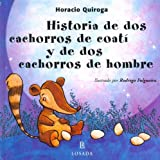 Historia De Dos Cachorros De Coati Y De Dos Cachorros De Hombre / Story of Two Coati Cubs and Two Children of Man (Cuentos De La Selva / Jungle Stories) (Spanish Edition)