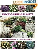 Rock Garden Plants: A Color Encyclopedia