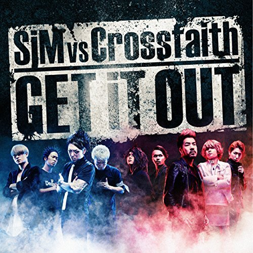 GET IT OUT by SIM VS CROSSFAITH (2016-05-25)
