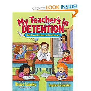 My Teacher's In Detention: Kids' Favorite Funny School Poems