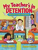 My Teachers In Detention: Kids Favorite Funny School Poems