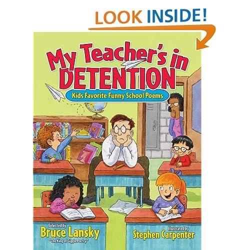 My Teacher's In Detention: Kids' Favorite Funny School Poems