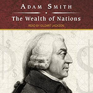 The Wealth of Nations Hörbuch von Adam Smith Gesprochen von: Gildart Jackson