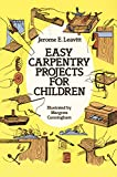 Easy Carpentry Projects for Children (Dover Childrens Activity Books)