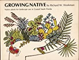 img - for Growing native: Native plants for landscape use in coastal south Florida book / textbook / text book