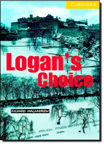 Logan's Choice(Cambridge English Readers:Level2)