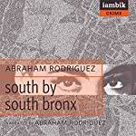 South by South Bronx | Abraham Rodriguez