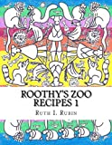 img - for Roothy's Zoo Recipes 1 book / textbook / text book