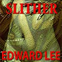 Slither Audiobook by Edward Lee Narrated by Andy Mack