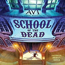 School of the Dead Audiobook by  Avi Narrated by Michael Crouch