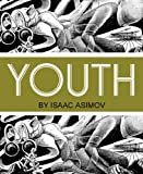 Image of Youth - by the Author of i-Robot (Illustrated Version)