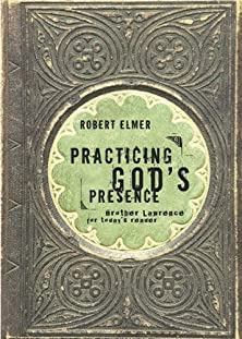 Practicing God's Presence, Brother Lawrence for Today's Reader