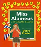Miss Alaineus: A Vocabulary Disaster (1606861921) by Frasier, Debra