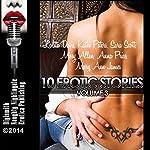 10 Erotic Stories, Volume 3 | Lolita Davis,Kathi Peters,Sara Scott,Missy Allen,Anna Price,Mary Ann James
